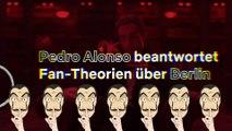 Haus des Geldes - Pedro Alonso (aka Berlin) beantwortet Fragen über Berlin