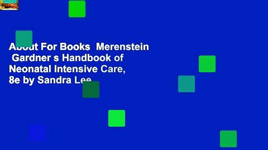 About For Books  Merenstein   Gardner s Handbook of Neonatal Intensive Care, 8e by Sandra Lee