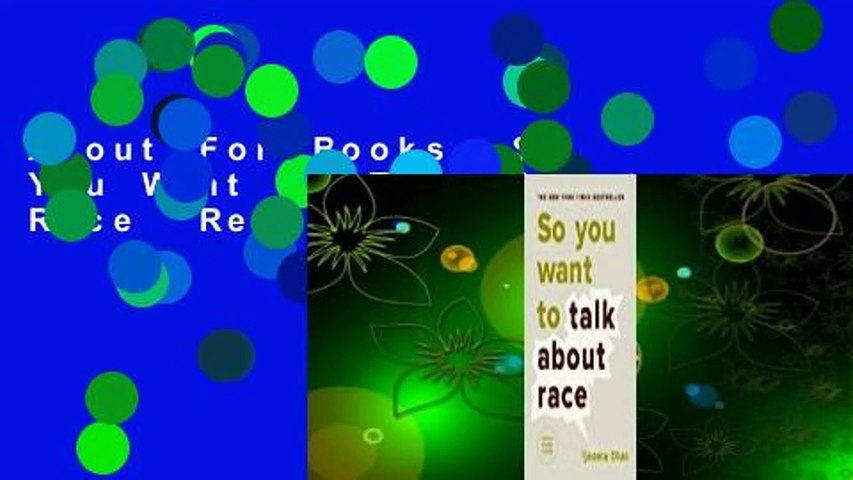 About For Books  So You Want to Talk About Race  Review