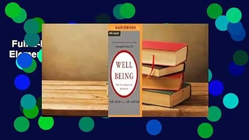 Full E-book  Wellbeing: The Five Essential Elements  Best Sellers Rank : #1