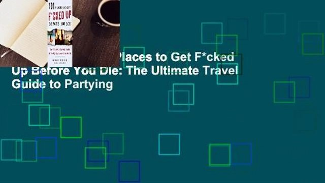 Full version  101 Places to Get F*cked Up Before You Die: The Ultimate Travel Guide to Partying