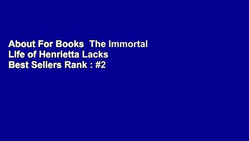 About For Books  The Immortal Life of Henrietta Lacks  Best Sellers Rank : #2