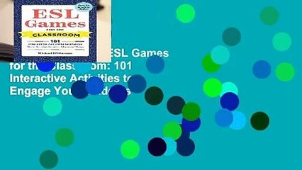[BEST SELLING]  ESL Games for the Classroom: 101 Interactive Activities to Engage Your Students