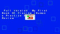 Full version  My First Book Of Tracing (Kumon s Practice Books)  Review