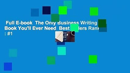 Full E-book  The Only Business Writing Book You'll Ever Need  Best Sellers Rank : #1