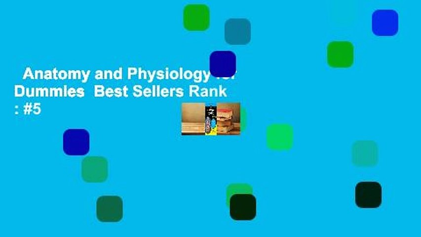 Anatomy and Physiology for Dummies  Best Sellers Rank : #5
