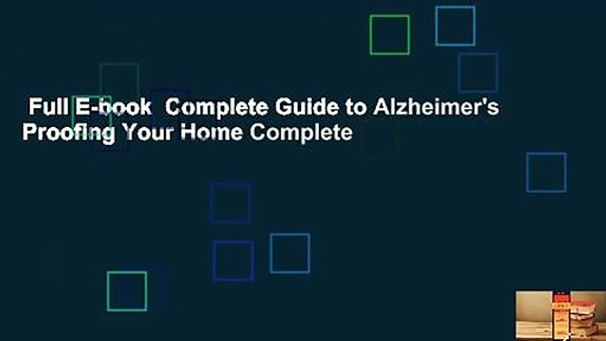 Full E-book  Complete Guide to Alzheimer's Proofing Your Home Complete