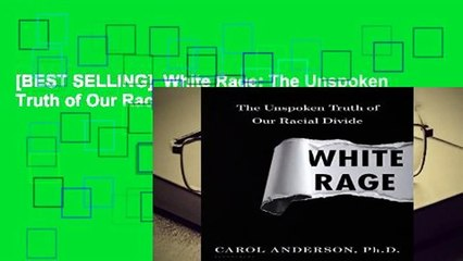 [BEST SELLING]  White Rage: The Unspoken Truth of Our Racial Divide