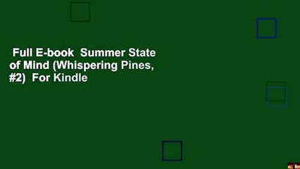 Full E-book  Summer State of Mind (Whispering Pines, #2)  For Kindle