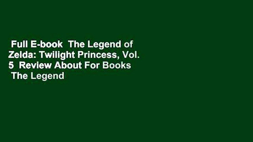 Full E-book  The Legend of Zelda: Twilight Princess, Vol. 5  Review About For Books  The Legend