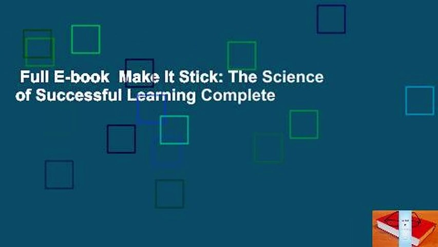Full E-book  Make It Stick: The Science of Successful Learning Complete