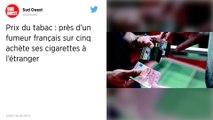 Tabac : Près d'un fumeur français sur cinq achète ses cigarettes à l'étranger