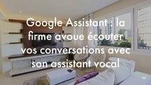 Google Assistant : la firme avoue écouter vos conversations avec son assistant vocal