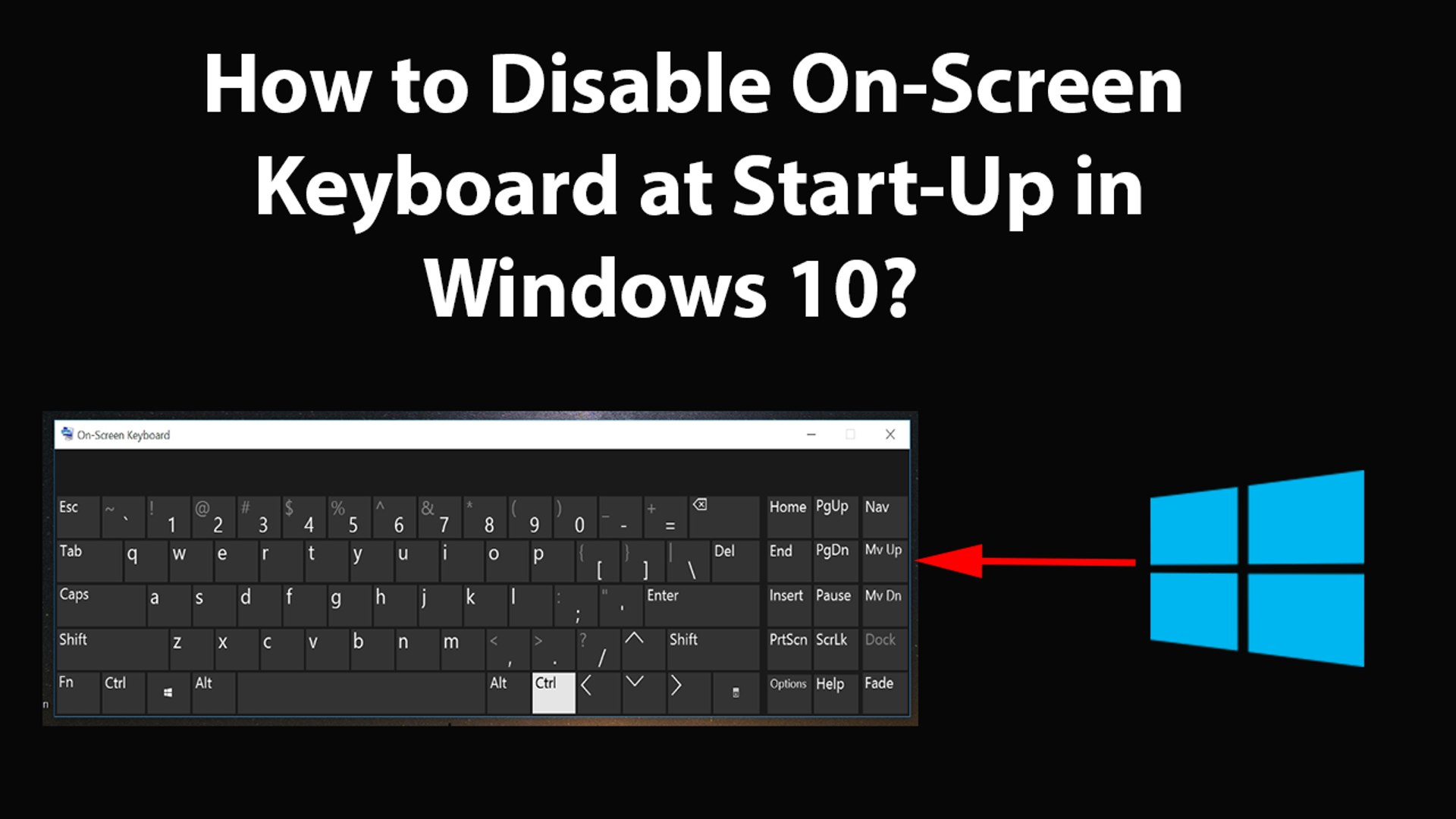 How to Disable On-Screen Keyboard at Start-Up in Windows 10?