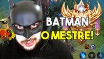 BATMAN O MESTRE- - Arena of Valor