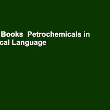 About For Books  Petrochemicals in Nontechnical Language  Review