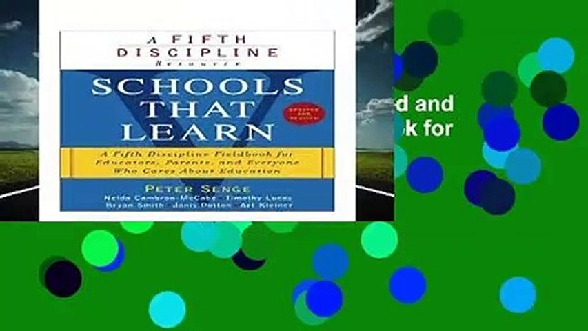 [Read] Schools That Learn (Updated and Revised): A Fifth Discipline Fieldbook for Educators,