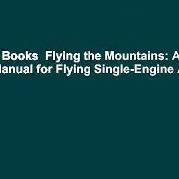 About For Books  Flying the Mountains: A Training Manual for Flying Single-Engine Aircraft  For