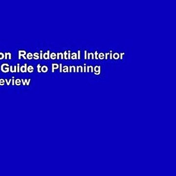 Full version  Residential Interior Design: A Guide to Planning Spaces  Review