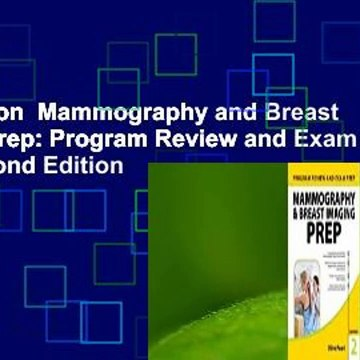 Full version  Mammography and Breast Imaging Prep: Program Review and Exam Prep, Second Edition