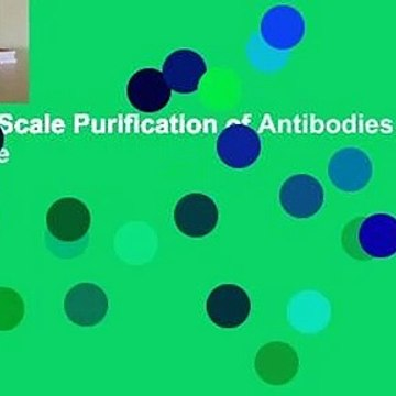 Process Scale Purification of Antibodies  For Kindle