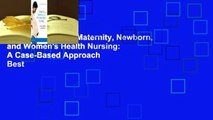 About For Books  Maternity, Newborn, and Women's Health Nursing: A Case-Based Approach  Best