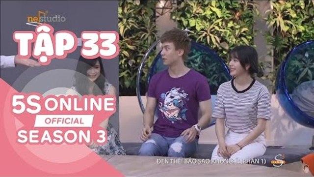 5S Online l Mùa 3 l Tập 33: Đen thế! Bảo sao không ế (Phần 1)