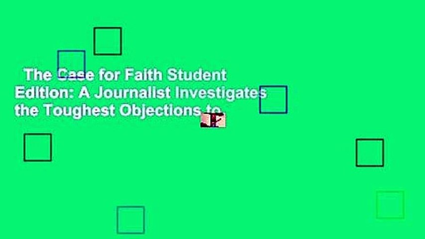 The Case for Faith Student Edition: A Journalist Investigates the Toughest Objections to