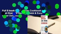 Full E-book Big Air Fryer Cookbook: The Best Over 200 Healthy, Quick & Easy, Super Delicious