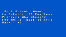 Full E-book  Women in Science: 50 Fearless Pioneers Who Changed the World  Best Sellers Rank : #1