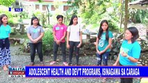 Adolescent health and dev't programs, isinagawa sa Caraga