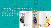 [Read] Somebody to Love: The Life, Death and Legacy of Freddie Mercury  For Kindle