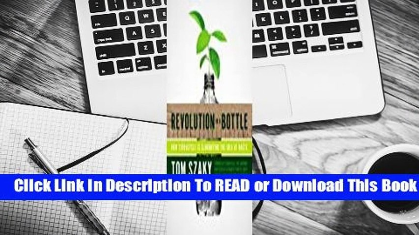 Full E-book Revolution in a Bottle: How Terracycle Is Eliminating the Idea of Waste  For Full