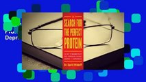 Full E-book  The Search for the Perfect Protein: The Key to Solving Weight Loss, Depression,