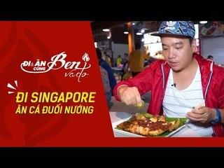 Đi Và Ăn Cùng Ben Vado   Càn Quét Singapore Ăn Thử Cá Đuối Nướng