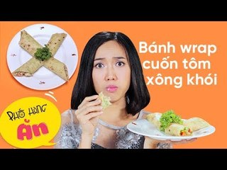 Chết Vì Thèm | Tập 25 | Bánh Wrap Cuộn Tôm Xông Khói | Diệu Nhi