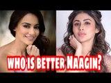 Surbhi Jyoti or Mouni Roy: The better Naagin