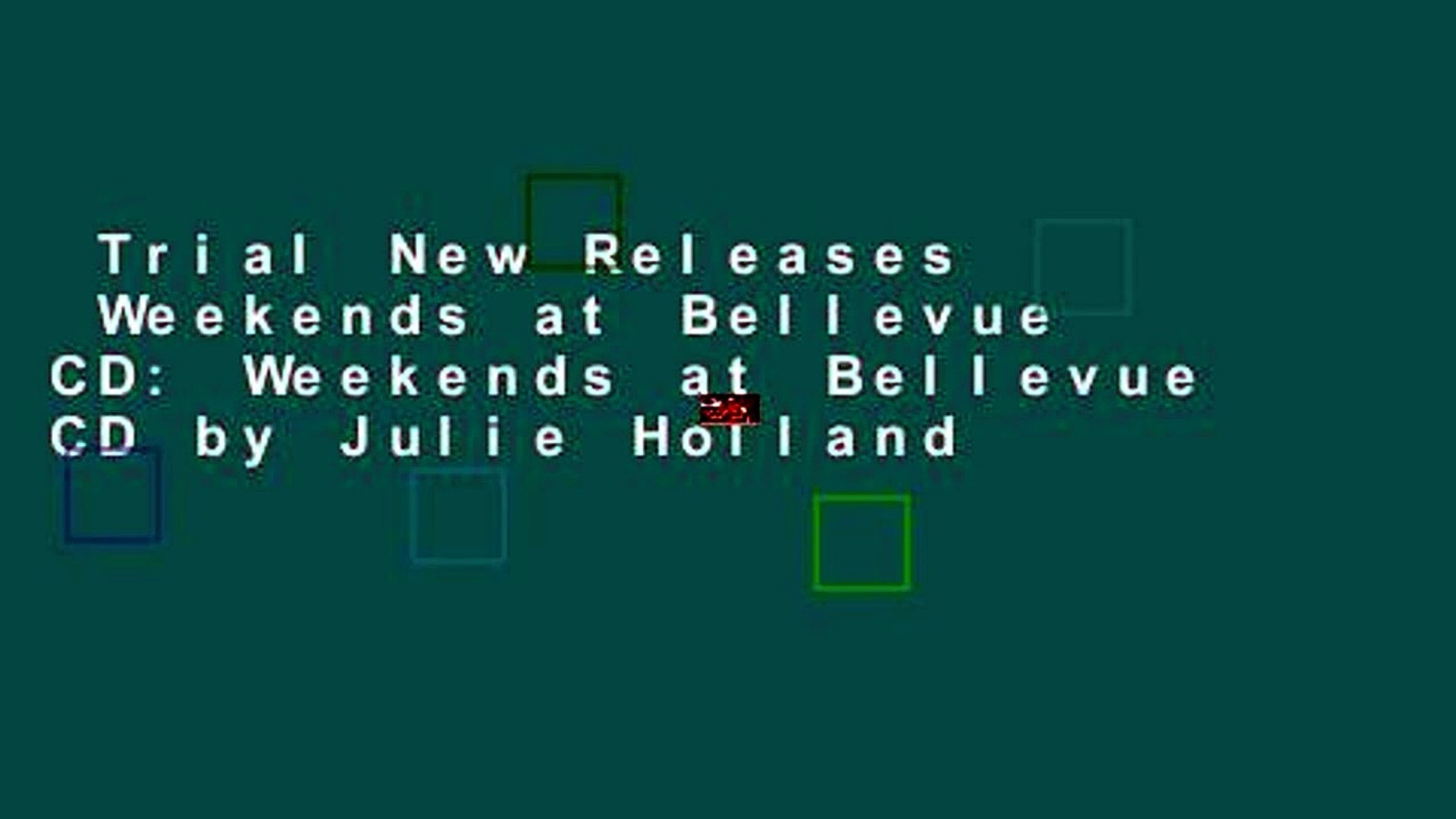 Trial New Releases Weekends at Bellevue CD: Weekends at Bellevue CD by  Julie Holland