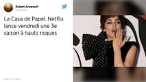 La Casa de Papel : Netflix lance vendredi une 3e saison à hauts risques