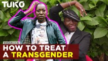 How to treat a transgender in Kenya   Tuko TV