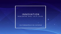 Innovation : Rencontre avec Julie Leleu, co-fondatrice de Catspad
