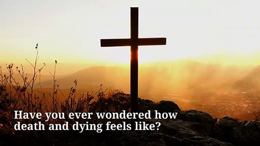 Testimonies: How it feels when you are dying