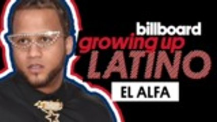 El Alfa Reveals His Favorite Childhood Memory, Best Advice His Grandmother Gave Him & More   Growing Up Latino