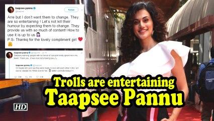 Trolls are entertaining: Taapsee Pannu