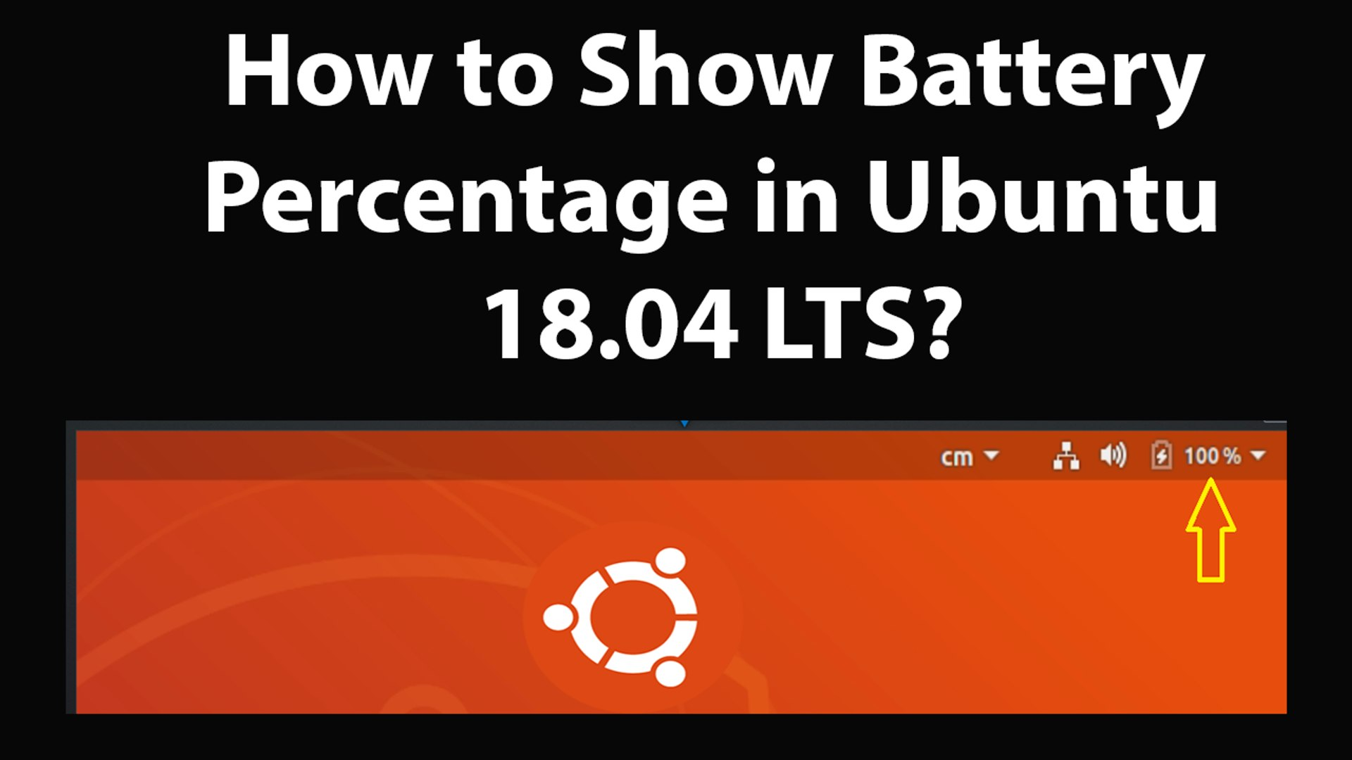 How to Show Battery Percentage in Ubuntu 18 04 LTS?