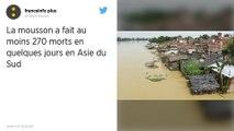 Mousson en Asie du sud : Le bilan s'alourdit à plus de 270 morts