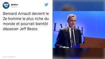Bernard Arnault passe deuxième fortune mondiale devant Bill Gates