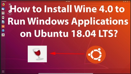 How to Install Wine 4.0 to Run Windows Applications on Ubuntu 18.04 LTS?