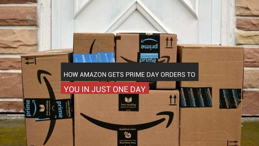 How Prime Day Orders Get Delivered In Just One Day