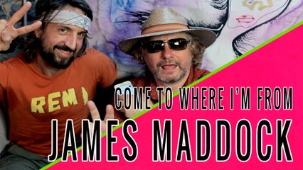 JAMES MADDOCK: Come To Where I'm From Episode #05